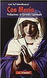 con Maria Meditaciones de Ejercicios Esp: Meditaciones de Ejercicios Espirituales: 197 (POPULAR)