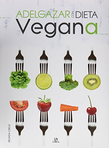 Adelgazar con dieta vegana (100% saludable)