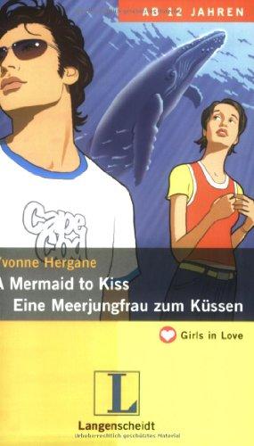 A Mermaid to Kiss - Eine Meerjungfrau zum Küssen (Girls in Love)
