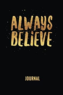 Always Believe Journal: Inspirational You are Braver Dream Achieve Training Notebook Have Faith in Yourself The Best Black...