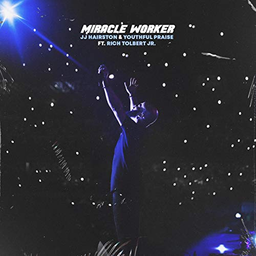 Miracle Worker (feat. Rich Tolbert Jr.)(Live)