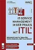 IT-Service-Management in der Praxis mit ITIL®: Der Einsatz von ITIL® Edition 2011, ISO/IEC 20000:2011, COBIT® 5 und PRINCE2® - Martin Beims