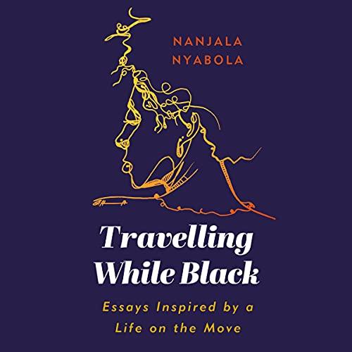 Travelling While Black Audiobook By Nanjala Nyabola cover art