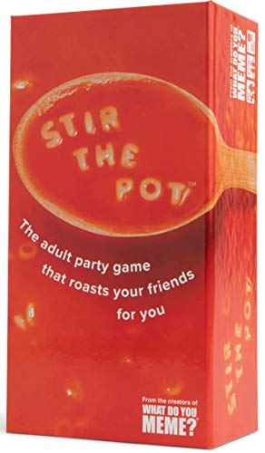 Stir The Pot  The Adult Party Game Where You Compete to Roast Your Friends  by What Do You Meme