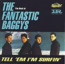 The Best Of The Fantastic Baggys: Tell Em I'm Surfin'