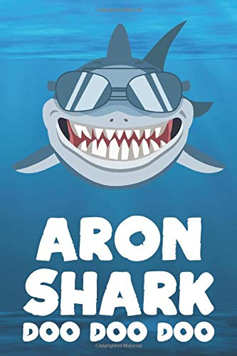 Aron - Shark Doo Doo Doo: Blank Ruled Personalized & Customized Name Shark Notebook Journal for Boys & Men. Funny Sharks Desk Accessories Item for ... Supplies, Birthday & Christmas Gift for Men.