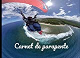 Carnet de parapente: Carnet de parapente, Journal de bord de parapentiste, carnet de suivi pour passionnée de parapente, carnet de vol conforme EASA
