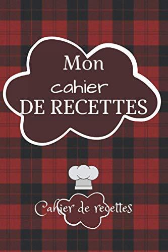 Mon cahier de Recettes: Pour 100 recettes, Livre de recettes de cuisine à compléter (Français) Broché