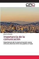 Importancia de la comunicación: Importancia de la comunicación como vinculo afectivo entre los padres e hijos