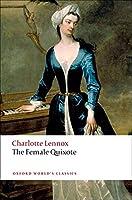 The Female Quixote: Or the Adventures of Arabella (Oxford World's Classics)