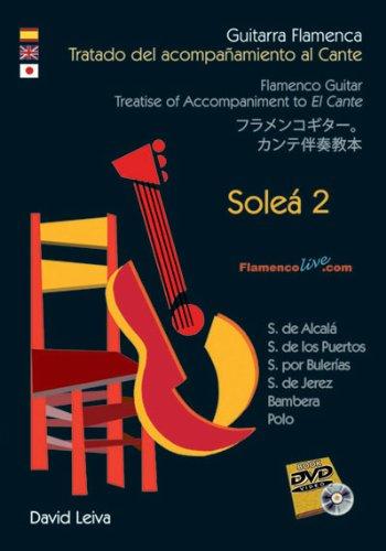 Guitarra Flamenca.Tratado Acompañamiento al Cante - Soleá 2 // Flamenco Guitar.Treatise Accompaniment to El Cante - Soleá 2 // David Leiva (DVD/Libro - DVD/Book)