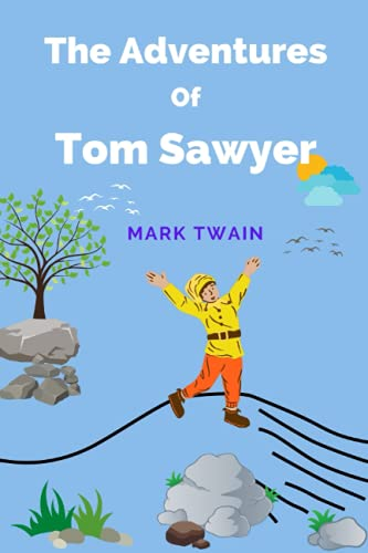 The Adventures of Tom Sawyer: Complete Adventures by Mark Twain Classic Edition with Annotations