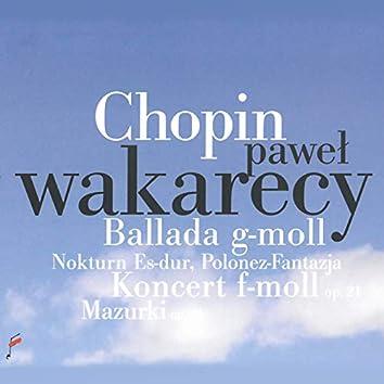 Chopin: Ballada g-moll, Nokturn Es-dur, Polonez-Fantazja, Koncert f-moll