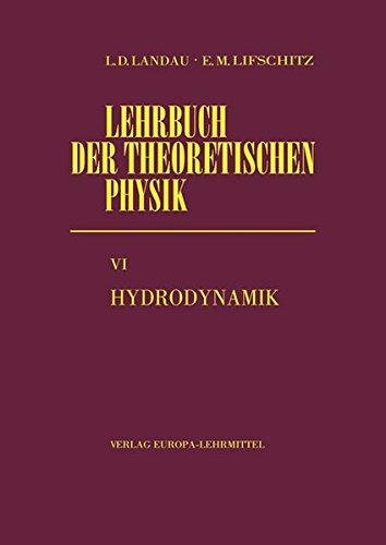 Hydrodynamik: Lehrbuch der theoretischen Physik Band VI