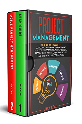 Project Management: This book includes: Lean Guide + Agile Project Management. Practical guide for Managing Projects, Productivity, Profits of Enterprises or Startups with Lean, Scrum, Agile.