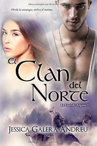 El Clan del Norte: Volume 1 (La Cruz de Argana)