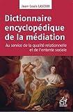 Dictionnaire encyclopédique de la médiation - Au service de la qualité relationnelle et de l'entente sociale