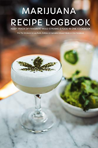 Marijuana Recipe Logbook Keep Track of...