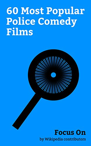 Focus On: 60 Most Popular Police Comedy Films: Zootopia, 21 Jump Street (film), 22 Jump Street, Hot Fuzz, The Other Guys, Ride Along 2, Rush Hour (1998 ... Hour (film series), etc. (English Edition)