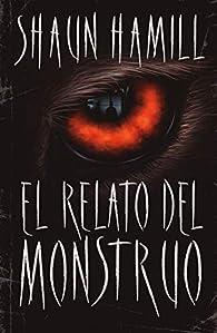 El Relato Del Monstruo par Shaun Hamill