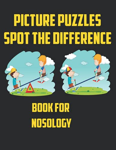 Compare Textbook Prices for Picture Puzzles Spot The Difference Book For Nosology: Fantastic Book For Fun , 30 Random Pictures  ISBN 9798545348084 by MERIEM
