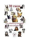 30 races de chiens: Les chiens se présentent aux enfants