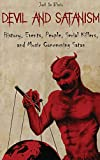 Devil and Satanism: History, Events, People, Serial Killers, and Music Concerning Satan