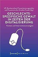 Geschlechtsspezifische Gewalt in Zeiten der Digitalisierung: Formen und Interventionsstrategien