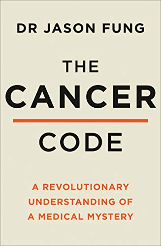 The Cancer Code: A Revolutionary New Understanding of a Medical Mystery (English Edition)