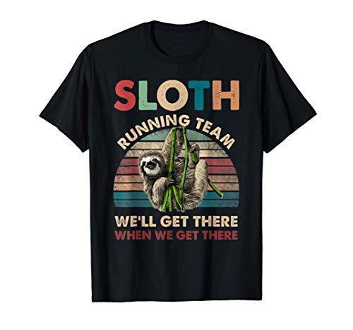 Vintage Sloth Running Team We'll Get There, Funny Sloth T-Shirt