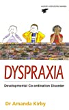 Dyspraxia: Developmental Co-Ordination Disorder