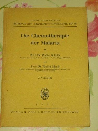 Beiträge zur Arzneimitteltherapie ; Bd. 3 T. 1., Die Chemotherapie der Malaria