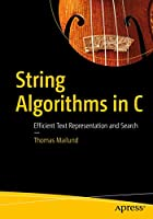 String Algorithms in C: Efficient Text Representation and Search Front Cover