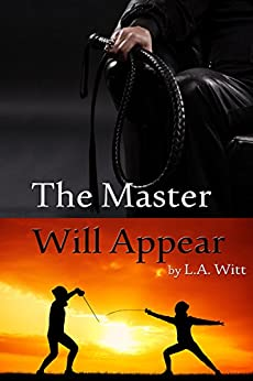 The Master Will Appear (Las Palmas Fencing Club Book 1) by [L.A. Witt]