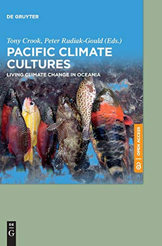 Compare Textbook Prices for Pacific Climate Cultures: Living Climate Change in Oceania  ISBN 9783110591408 by Crook, Tony