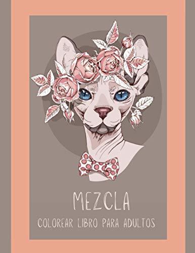 Mezcla Colorear Libro para Adultos: Libros Relajantes Para Adultos| Libros Antiestres| (Spanish Edition)