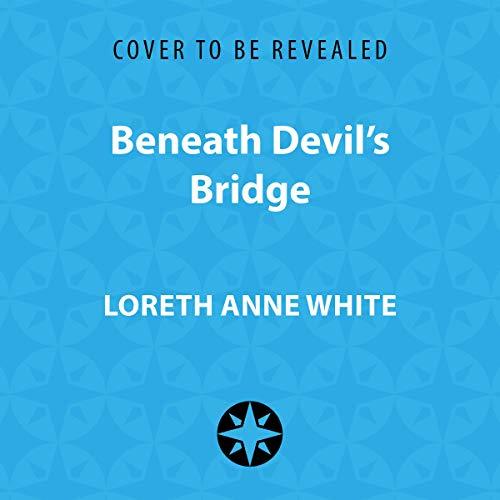 Beneath Devil's Bridge Audiobook By Loreth Anne White cover art