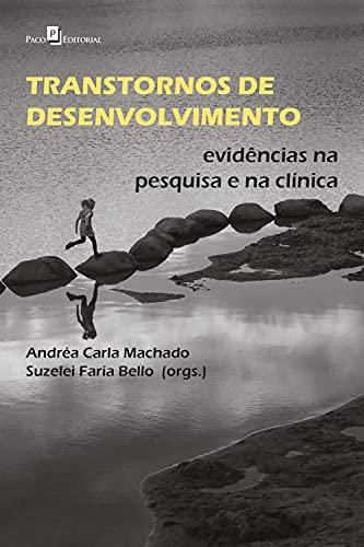 Transtornos de Desenvolvimento: Evidências na pesquisa e na clínica (Portuguese Edition)