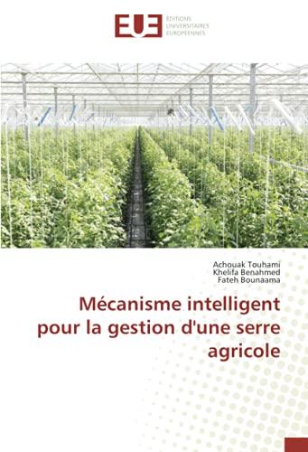 Mécanisme intelligent pour la gestion d'une serre agricole