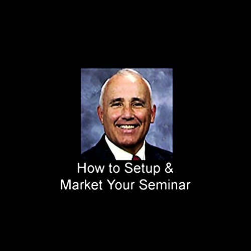 How to Set Up and Market Your Own Seminar audiobook cover art
