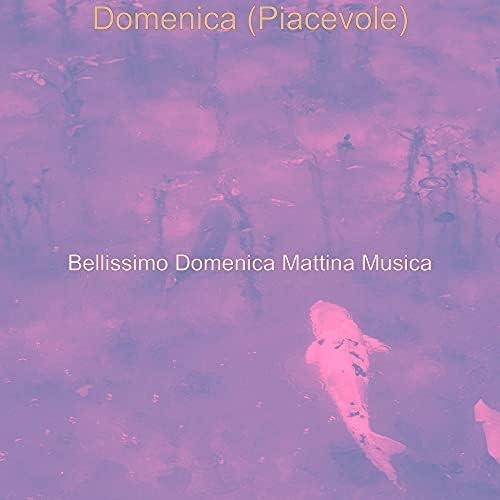 Bellissimo Domenica Mattina Musica