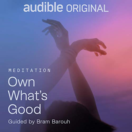 Own What's Good Audiobook By Bram Barouh cover art