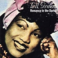 Romance In The Dark by Lil Green (2011-11-08)