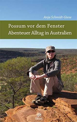 Possum vor dem Fenster - Abenteuer Alltag in Australien