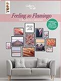 Gallery Wall 'Feeling so Flamingo'. 12 Bilder in 4 Größen: Postermappe mit Buch: Bilder perfekt arrangieren und in Szene setzen