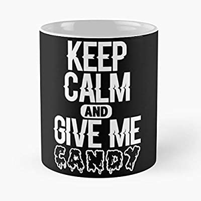 Stay Calm And Give Me Some Candy Classic Mug - Funny Gift Coffee Tea Cup White 11 Oz Otisioope