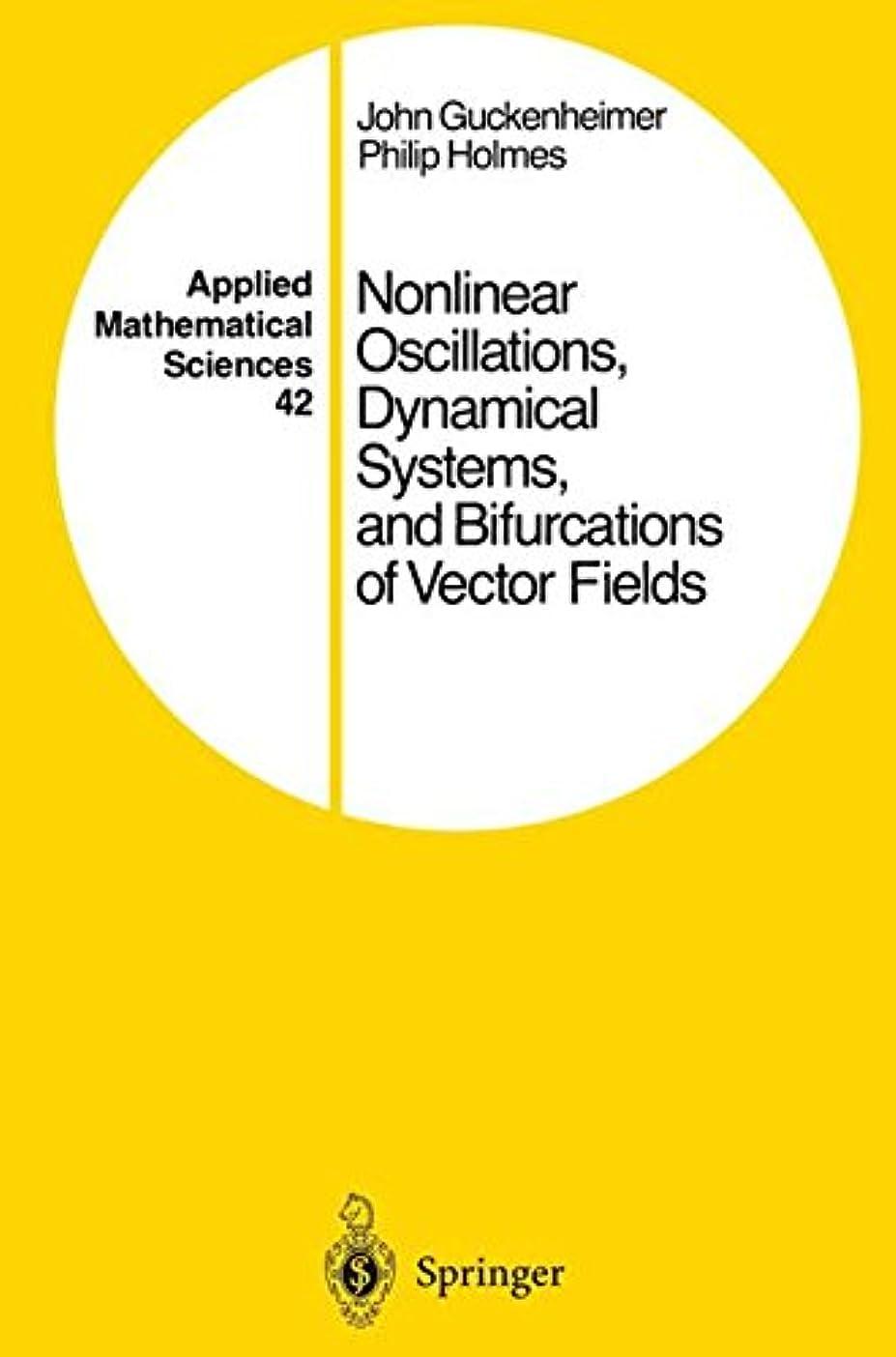 クランプ収まるコンパイルNonlinear Oscillations, Dynamical Systems, and Bifurcations of Vector Fields (Applied Mathematical Sciences)