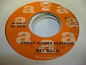 WET WILLIE 45 RPM Street Corner Serenade / SAME