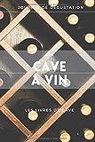 MA CAVE A VIN - LIVRE DE CAVE: Journal de dégustation
