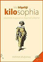 Kilosophia - Kilo Bilgeligi; Obezitede Duygusal ve Düsünsel Iyilesme